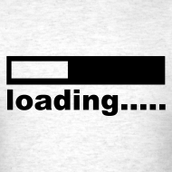 Design ~ Loading T-shirt