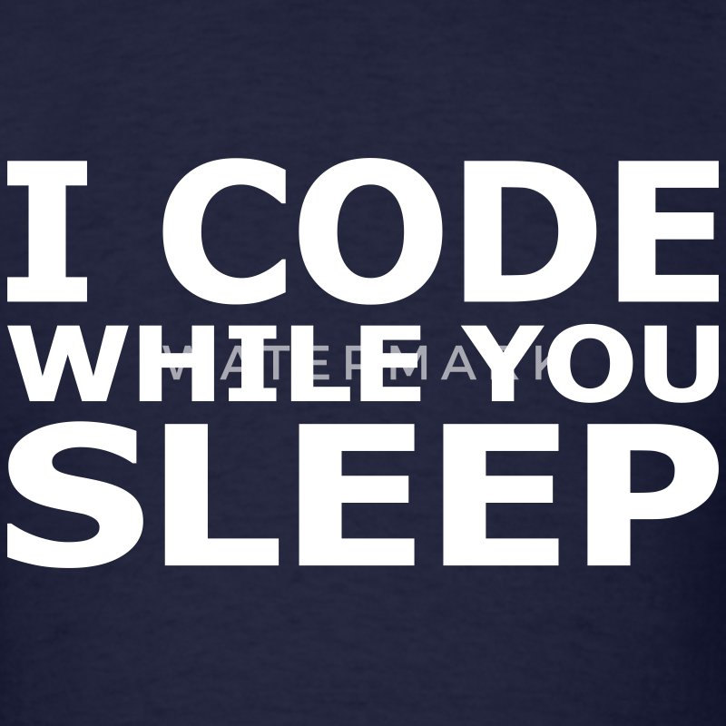 I Code While You Sleep T-Shirts - Men's T-Shirt