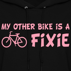 My Other Bike Is a Fixie Hoodies - Women's Hoodie