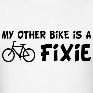 My Other Bike Is a Fixie T-Shirts - Men's T-Shirt