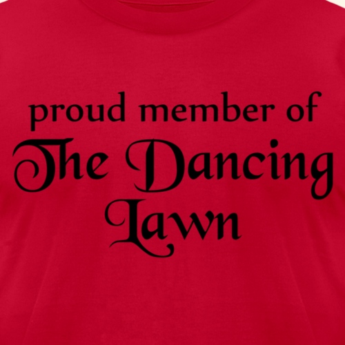 Proud Member of The Dancing Lawn (Light Shirts)