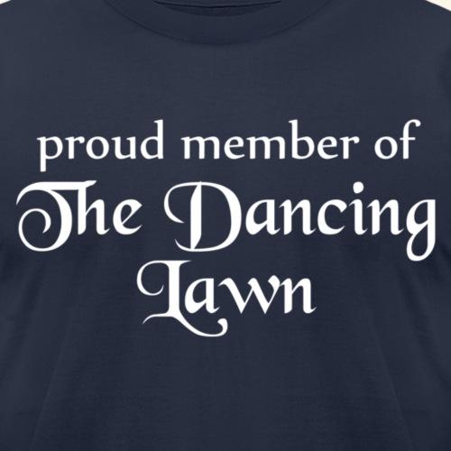 Proud Member of The Dancing Lawn (Dark Shirts)
