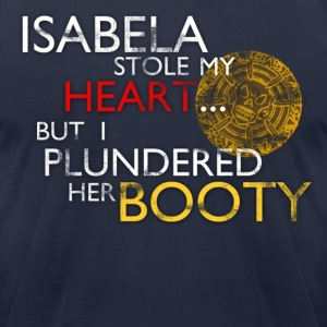 Isabela Stole my Heart... Design T-Shirts - Men's T-Shirt by American Apparel