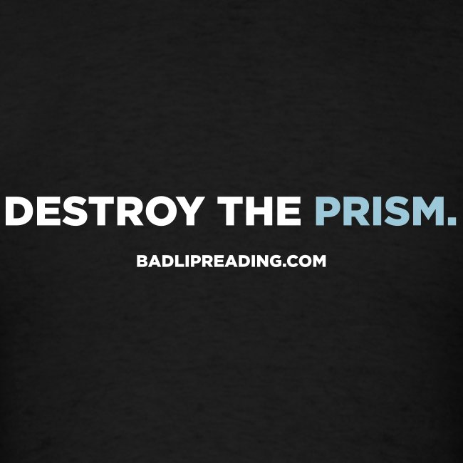 DESTROY THE PRISM