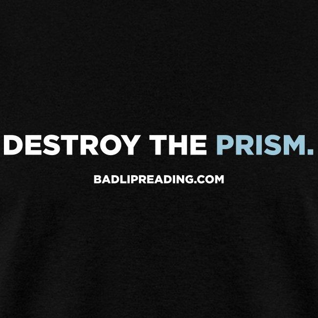 DESTROY THE PRISM