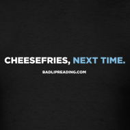 Design ~ CHEESEFRIES, NEXT TIME