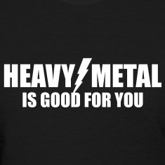 Heavy Metal is good for you