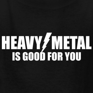 Heavy Metal is good for you - Kids' T-Shirt