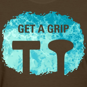 Get A Grip - Women's T-Shirt