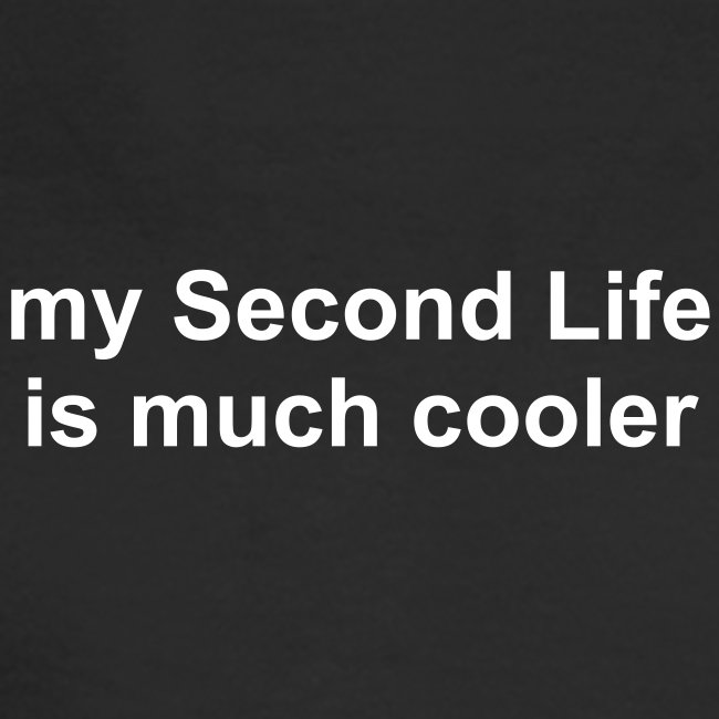 my Second Life is much cooler men's long-sleeve t-shirt