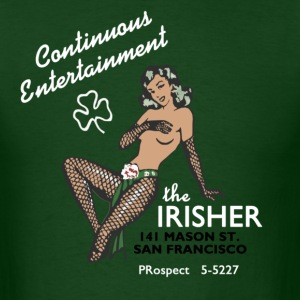 The Irisher...Continuous Entertainment - Men's T-Shirt