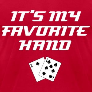 It's My Favorite Hand: Classic Sorry/Bad Beat Poker Excuses T-Shirts - Men's T-Shirt by American Apparel