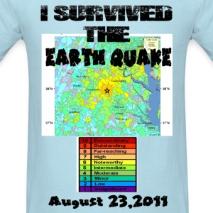 I survived the Earth Quake - Men's T-Shirt