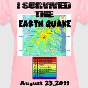I survived the Earth Quake - Women's T-Shirt