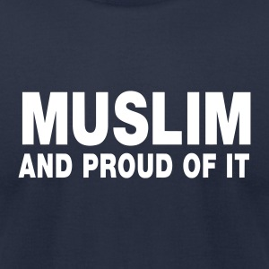 MUSLIM and proud of it - Men's T-Shirt by American Apparel