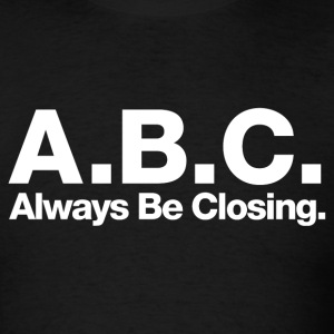 Glengarry Glen Ross - ABC Always Be Closing - Men's T-Shirt