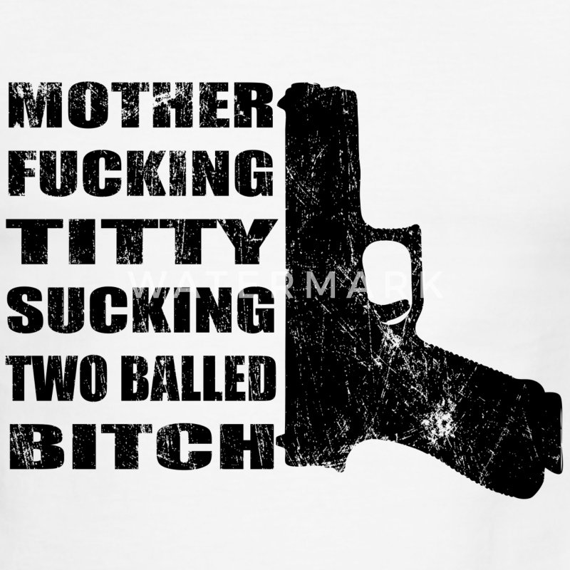 Mother Fucking Titty Sucking Two Balled Bitch - Pa - Men's Ringer T-Shirt