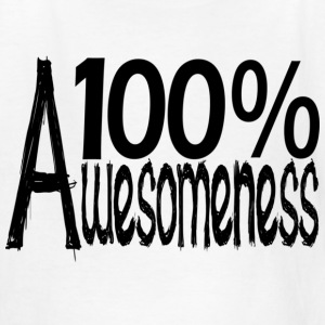 100% Awesomeness - Kids' T-Shirt
