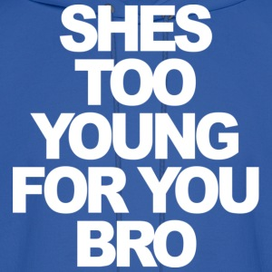 She's Too Young For You Bro Jersey Shore Hoodies - stayflyclothing.com - Men's Hoodie