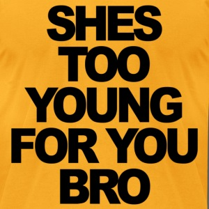 She's Too Young For You Bro Jersey Shore T-Shirts - stayflyclothing.com - Men's T-Shirt by American Apparel
