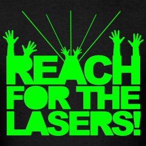Reach for the Lasers T-Shirts - Men's T-Shirt