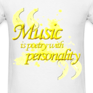 Design ~ Music is poetry with personality MENS