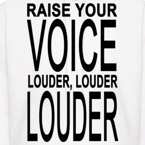 Raise your voice louder and louder Hoodies - Men's Hoodie