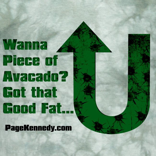 Wanna Piece of Avacado