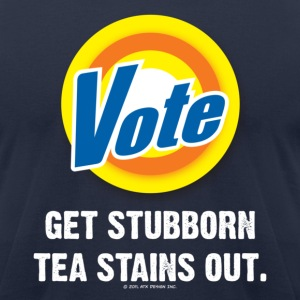 VOTE Get Stubborn Tea Stains Out T-Shirts - Men's T-Shirt by American Apparel