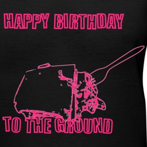Happy Birthday to the Ground - women's V-neck T - Women's V-Neck T-Shirt