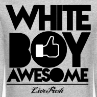 Design ~ White Boy Awesome Sweatshirt