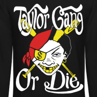 Design ~ Taylor Gang or Die Sweatshirt