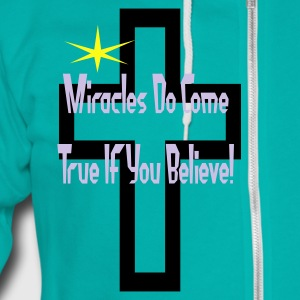 Miracles Come True If You Believe In Them - Unisex Fleece Zip Hoodie by American Apparel