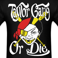 Design ~ Taylor Gang or Die