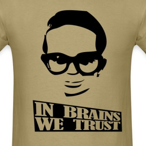 in brains we trust standard shirt men - Men's T-Shirt