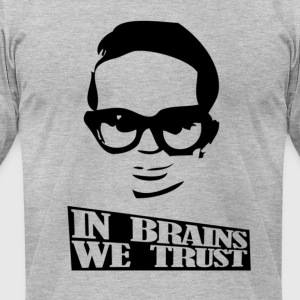 in brains we trust american apparel shirt men - Men's T-Shirt by American Apparel