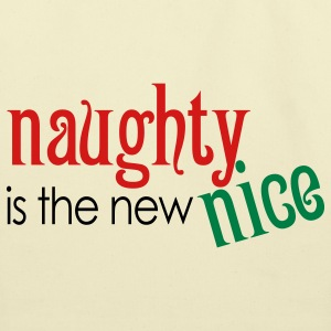Naughty is the new Nice Bags  - Eco-Friendly Cotton Tote
