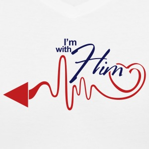 I'm with Him T-Shirt - Women's V-Neck T-Shirt