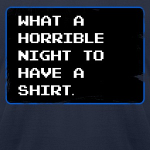 What a Horrible Night to have a Shirt T-Shirts - Men's T-Shirt by American Apparel