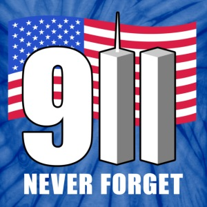 911 Never Forget! T-Shirts - Unisex Tie Dye T-Shirt