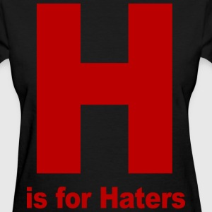 H is for Haters Jersey Shore Women's T-Shirts - stayflyclothing.com - Women's T-Shirt