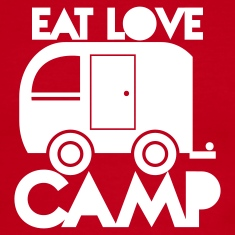 caravan camper EAT LOVE CAMP T-Shirts