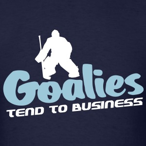 Goalies Tend To Business (hockey design) T-Shirts - Men's T-Shirt