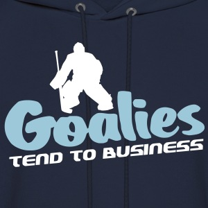 Goalies Tend To Business (hockey design) Hoodies - Men's Hoodie