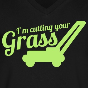 I'M CUTTING YOUR GRASS lawn mower T-Shirts - Men's V-Neck T-Shirt by Canvas