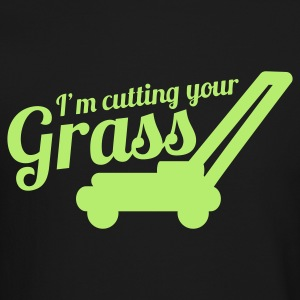 I'M CUTTING YOUR GRASS lawn mower Long Sleeve Shirts - Crewneck Sweatshirt