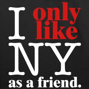 I Only Like NY as a friend Bags  - Eco-Friendly Cotton Tote