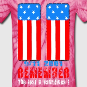Remember the lost n sacrifices 9-11 2001 white T-Shirts - Unisex Tie Dye T-Shirt