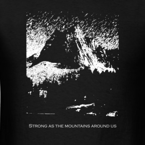 Strong As the Mountains T-Shirts - Men's T-Shirt