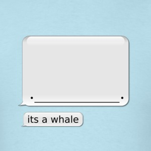 Men's iPhone Whale Shirt its a whale - Men's T-Shirt